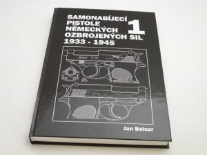 ARMYARMS.cz nabízí: SAMONABÍJECÍ PISTOLE NĚMECKÝCH OZBROJENÝCH SIL 1933-1945 1.DÍL