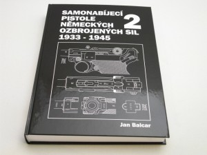ARMYARMS.cz nabízí: SAMONABÍJECÍ PISTOLE NĚMECKÝCH OZBROJENÝCH SIL 1933-1945 2.DÍL