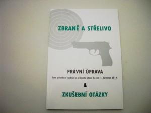 ARMYARMS.cz nabízí: ZBRANĚ A STŘELIVO - PRÁVNÍ ÚPRAVA A TESTOVÉ OTÁZKY platné ke dni 1.7.2014