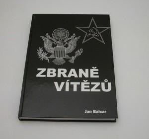 ARMYARMS.cz nabízí: ZBRANĚ VÍTĚZŮ (Ing. Jan Balcar)